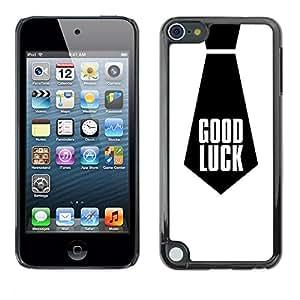 TopCaseStore / la caja del caucho duro de la cubierta de protección de la piel - Good Luck Quote Work Necktie Black - Apple iPod Touch 5