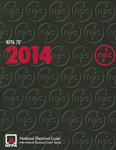 NFPA 70®: National Electrical Code® (NEC®), 2014 Edition by National Fire Protection Association