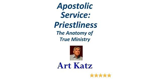 Apostolic Service: Priestliness - The Anatomy of True Ministry