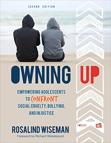Owning Up: Empowering Adolescents to Confront Social Cruelty, Bullying, and Injustice