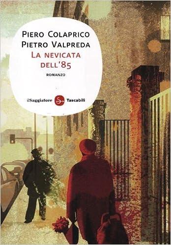 PIERO COLAPRICO-PIETRO VALPREDA: LA NEVICATA DELL' 85