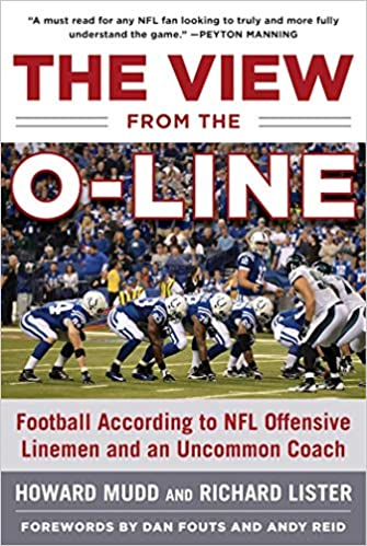 64cbf3c1 Amazon.com: The View from the O-Line: Football According to NFL Offensive  Linemen and an Uncommon Coach (9781613219355): Howard Mudd, Richard Lister,  ...