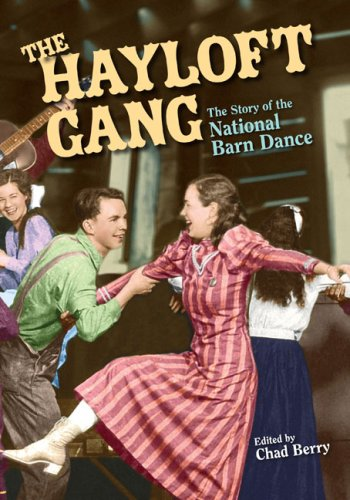 Read Online The Hayloft Gang: The Story of the National Barn Dance (Music in American Life) pdf