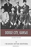Legends of the West: Dodge City, Kansas