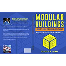 Modular Buildings - Owner's Guide For Buying and Leasing: Basic Commercial Modular Construction