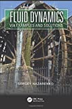 Fluid Dynamics via Examples and Solutions