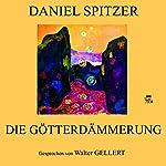 Die Götterdämmerung | Daniel Spitzer