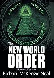The New World Order, Richard McKenzie Neal, 1481773615