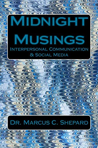 Midnight Musings: Interpersonal Communication & Social Media