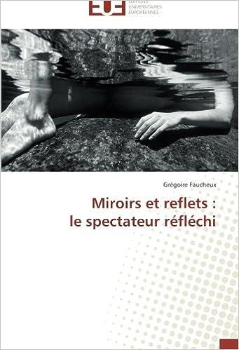 Lire en ligne Miroirs et reflets :  le spectateur réfléchi pdf, epub ebook