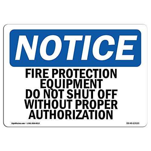 OSHA Notice Sign - Fire Protection Equipment Do Not Shut Off | Choose from: Aluminum, Rigid Plastic Or Vinyl Label Decal | Protect Your Business, Work Site, Warehouse & Shop Area |  Made in The USA from SignMission