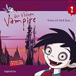 Wenn ich dich beiss...! (Die Schule der kleinen Vampire 1)