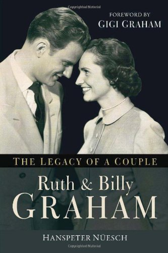 Ruth and Billy Graham: The Legacy of a Couple PDF
