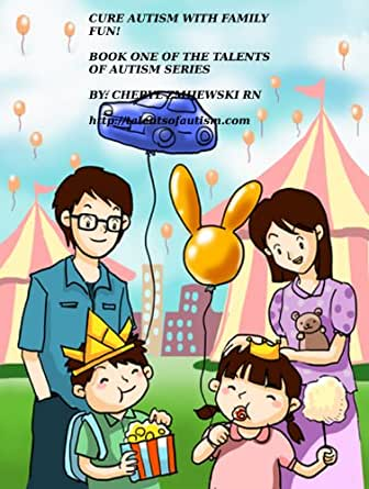 Cure Autism Cheaply With Family Fun! (Talents of Autism Series Book 1)