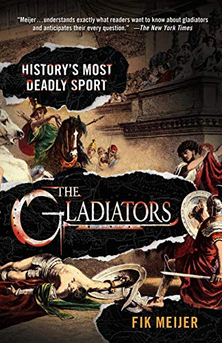 The Gladiators: History's Most Deadly Sport