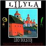 Das Göttliche und das Menschliche | Leo Tolstoj