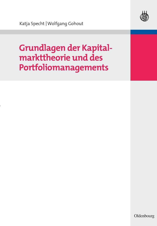 Grundlagen der Kapitalmarkttheorie und des Portfoliomanagements Taschenbuch – 20. Mai 2009 Katja Specht 3486590774 Betriebswirtschaft Business & Economics