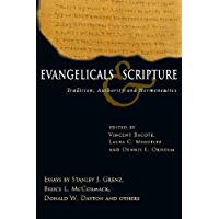 Evangelicals & Scripture: Tradition, Authority and Hermeneutics (Wheaton Theology Conference)