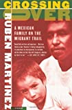img - for Crossing Over: A Mexican Family on the Migrant Trail by Ruben Martinez (2002-08-30) book / textbook / text book