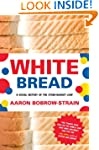 White Bread: A Social History of the...