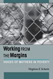 img - for Working from the Margins: Voices of Mothers in Poverty (ILR Press Books) book / textbook / text book