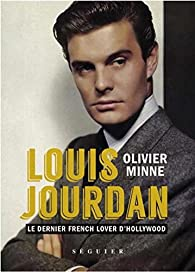 Louis Jourdan : Le dernier French lover d'Hollywood par Olivier Minne
