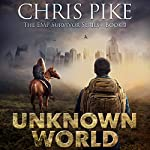 Unknown World: The EMP Survivor Series, Book 3 | Chris Pike