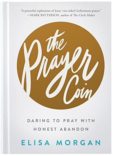 The Prayer Coin: Daring to Pray with Honest ()