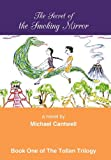 The Secret of the Smoking Mirror, Michael Cantwell, 1450292089