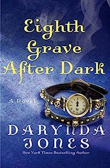 Eighth Grave After Dark: A Novel (Charley Davidson Book 8) by [Jones, Darynda]