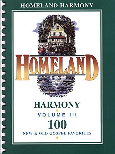 Homeland Harmony, Vol 3: 100 New & Old Gospel Favorites