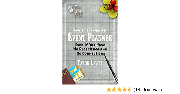 Amazon become an event planner even if you have no experience amazon become an event planner even if you have no experience and no connections a short step by step blueprint to a new career in event and malvernweather Choice Image