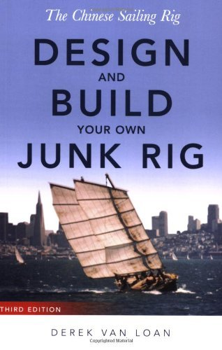 Cheap  The Chinese Sailing Rig - Design and Build Your Own Junk Rig