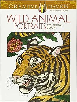 Amazon Creative Haven Wild Animal Portraits Coloring Book Adult 9780486791760 Llyn Hunter Books