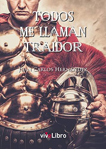 Todos me llaman traidor: Amazon.es: Hernández, Juan Carlos: Libros
