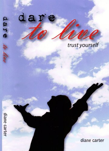 Dare to Live: Trust Yourself (Dare to Succeed Book 1)