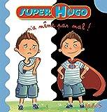 Super Hugo n'a même pas mal !