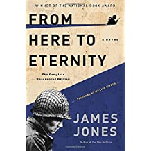From Here to Eternity: The Complete Uncensored Edition (Modern Library 100 Best Novels)