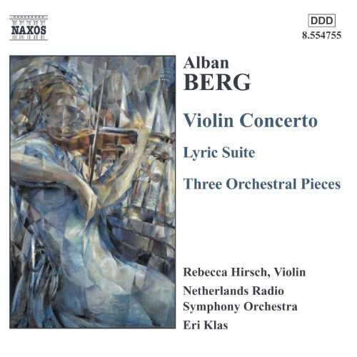 Three Orchestral Pieces - Berg, A.: Violin Concerto / 3 Pieces From the Lyric Suite / 3 Orchestral Pieces