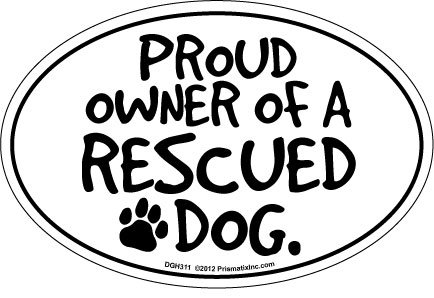 Prismatix Decal Cat and Dog Magnets, Proud Owner of a Rescued Dog -
