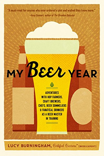 My Beer Year: Adventures with Hop Farmers, Craft Brewers, Chefs, Beer Sommeliers, and Fanatical Drinkers as a Beer Master in (Roost Beer)