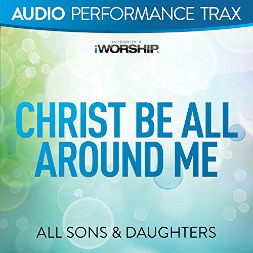 Christ Be All Around Me [Audio...