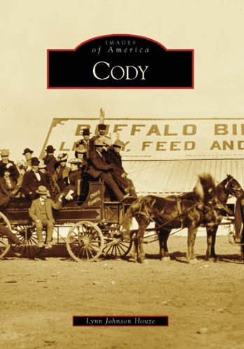 Read Online Cody (Images of America: Wyoming) ebook