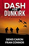 Dash for Dunkirk: Inspired by True Events Around the 'Miracle of Dunkirk'
