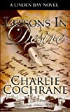 Lessons in Desire, Charlie Cochrane, 1602021724