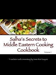 Salha's Secrets to Middle Eastern Cooking Cookbook (Healthy & Easy Mediterranean Recipes 1)