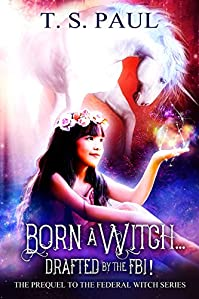 Born A Witch by T S Paul ebook deal