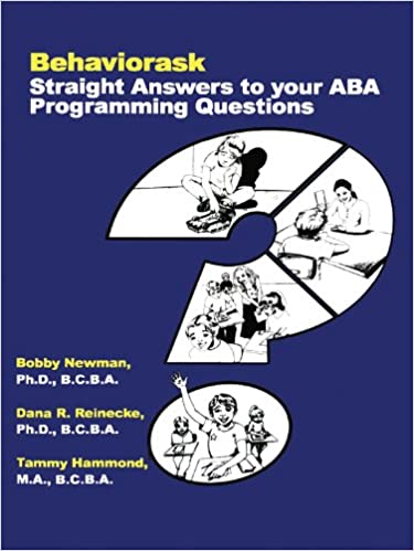 Amazon behaviorask straight answers to your aba programming amazon behaviorask straight answers to your aba programming questions ebook tammy hammond bobby newman dana r reinecke kindle store fandeluxe Image collections