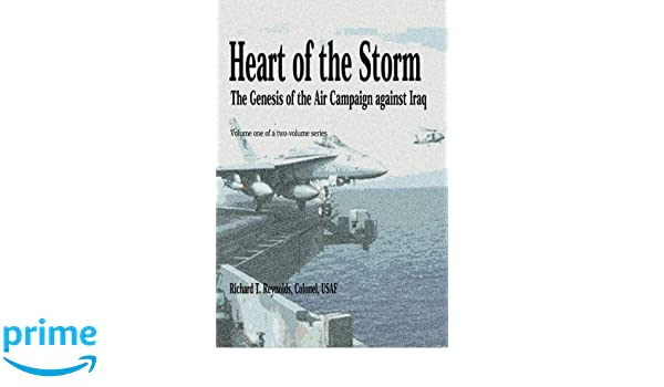 37b5bad85ad93 Heart of the Storm - The Genesis of the Air Campaign Against Iraq ...