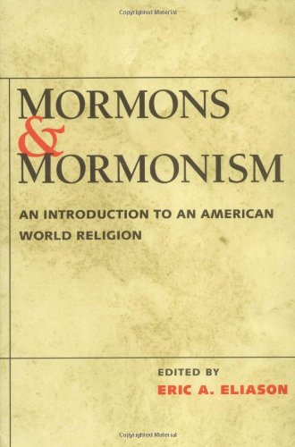 Mormons and Mormonism: An Introduction to an American World Religion